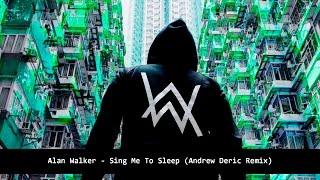 Alan Walker - Sing Me To Sleep (Andrew Deric Remix)