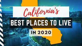 The 10 BEST PLACES to Live in CALIFORNIA - The Golden State 2020