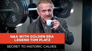Secret to Historic Calves | Q&A with Golden Era Legend Tom Platz
