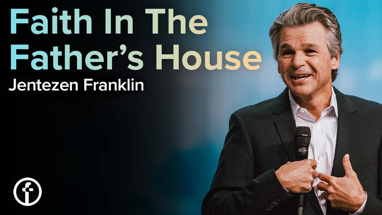 Faith In The Father's House by Pastor Jentezen Franklin