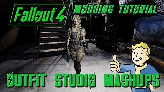 Fallout 4 Tutorial Outfit Studio Mashups