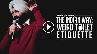 The Indian Way Weird Toilet EtiquetteStand Up ComedyVikramjit Singh