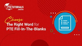 Learn to Choose the Right Answer for PTE Fill in The Blanks