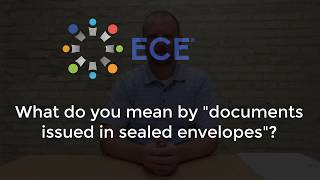 "What do you mean by ""documents issued in sealed envelopes""?"