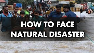 How to face Natural Disaster In a Positive Way
