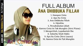 Aci Cahaya   Ana Uhibbuka Fillah (Full Album)