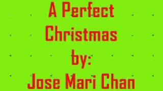 A Perfect Christmas -- Jose Mari Chan