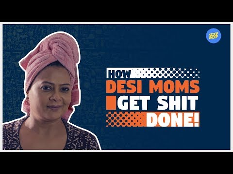 How Desi Moms get shit done   Scoopwhoop