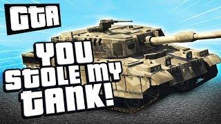 YOU STOLE MY TANK! | GTA 5