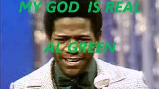 AL GREEN  (MY GOD IS REAL)