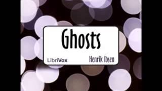 Ghosts by Henrik Ibsen (FULL Audiobook)