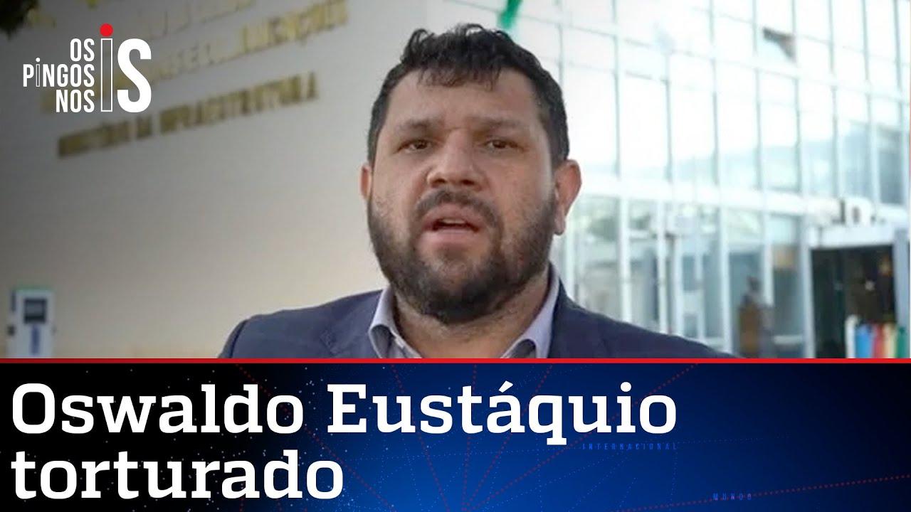 Oswaldo Eustáquio torturado