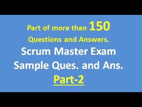 Agile Scrum Master Exam; Sample Questions ans Answers , Part-2 ...