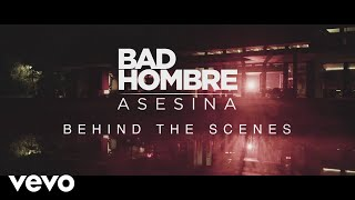 Bad Hombre   Asesina (Behind The Scenes)