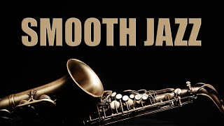 Smooth Jazz Chill Out Lounge  Smooth Jazz Saxophone Instrumental Music for Relaxing and Study