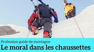 Le moral dans les chaussettes - Profession guide de montagne #3