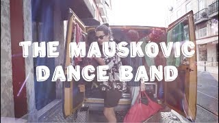 Liveurope . Chapter 9: The Mauskovic Dance Band
