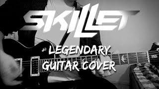 Skillet   Legendary (live) [Guitar Cover]