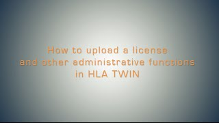 How to Upload a License in HLA Twin