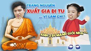 """Gia đình là số 1 P2:  Bị LAM CHI """"KHÍCH TƯỚNG"""", TRẠNG NGUYÊN giận dỗi bỏ nhà lên chùa """"tu luyện""""?"""