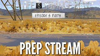Life Is Strange 2 - Episode 4 Faith Preparation Stream - (LIS2 EP4)