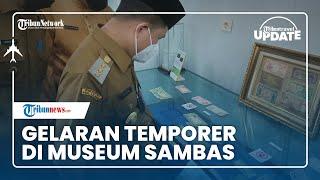 Gelaran Pameran Temporer di Museum Sambas, Kenalkan Beragam Benda hingga Peninggalan Bersejarah Lain