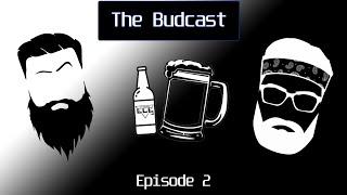 The Budcast episode 2
