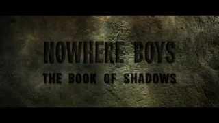 Nowhere Boys: The Book of Shadows Video