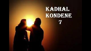 Kadhal Kondene   7 | Tamil Novel