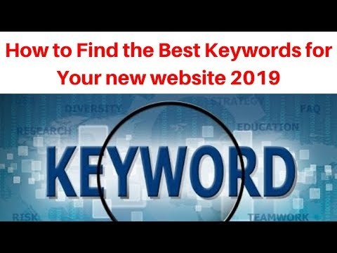 How to Find the Best Keywords for Your new website 2019