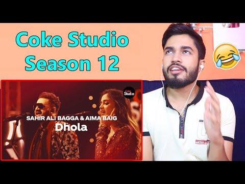 Indian reaction on Dhola   Coke Studio Season 12   Sahir Ali Bagga & Aima Baig