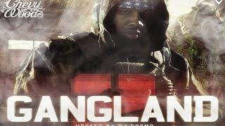 Chevy Woods - Gangland 2 (Full Mixtape)
