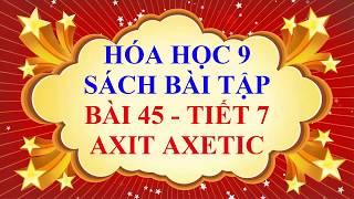 Hóa học lớp 9 - Sách bài tập - Bài 45 - AXIT AXETIC - Tiết 7