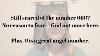 Take the fear out of the number 666 -- find out more about it here and change your life