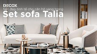 Set sofa Talia - Nét đẹp tinh tế cho tổ ấm sang trọng của bạn