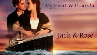 Jack & Rose - My Heart Will Go On