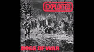 The Exploited- Dogs of War B/W Blown To Bits (Live)