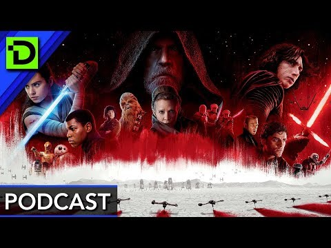 Star Wars: The Last Jedi (Discussion and Analysis) | Dark Pixel Podcast: Ep. 85