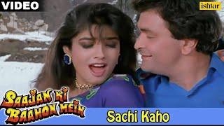 Sachi Kaho (Saajan Ki Baahon Mein)
