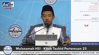 Mulazamah HSI – Kitab Tauhid Pertemuan 25