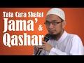 Tata Cara Shalat Jama 39 dan Qashar Ustadz Adi Hidayat Lc MA