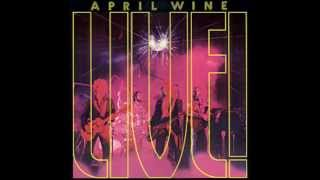 April Wine - Live! - 04 - I'm On Fire For You Baby