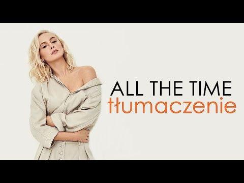 Zara Larsson All The Time Tłumaczenie Pl
