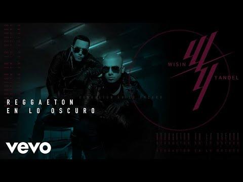 Wisin Amp Yandel Reggaet��n En Lo Oscuro Audio