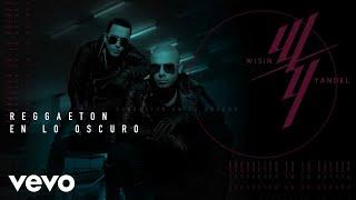 Reggaetón En Lo Oscuro  - Wisin & Yandel