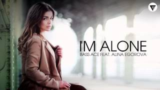 Bass Ace Feat. Alina Egorova - I'm Alone [Clubmasters Records]