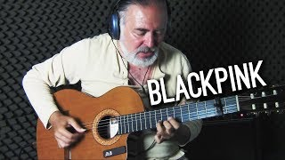 BLACKPINK - '뚜두뚜두 (DDU-DU DDU-DU)' - Igor Presnyakov - fingerstyle guitar cover