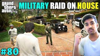 NEW MILATIRY COLONEL RAID ON MY HOUSE | GTA V GAMEPLAY #80