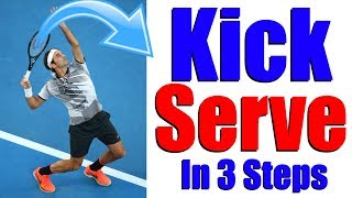 How To Hit A Perfect Kick Serve In Tennis   3 Steps