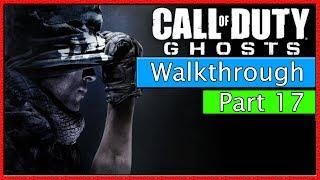 "Call Of Duty Ghosts Walkthrough Part 17 | ""Call Of Duty Ghost Walkthrough"" by iMAV3RIQ"